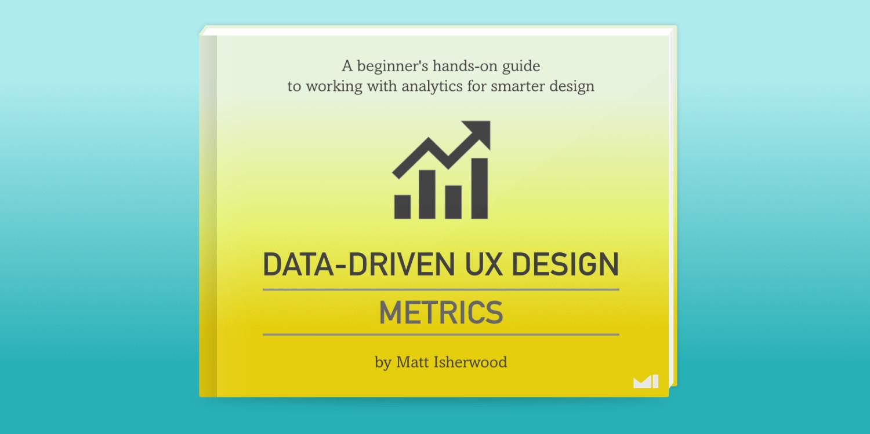 Data-Driven UX Design Metrics book